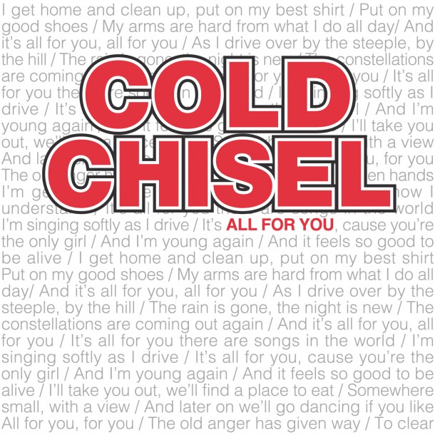 ALL FOR YOU SINGLE OUT NOW - Cold Chisel